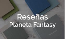 Reseñas de libros Planeta Fantasy
