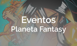 Eventos Planeta Fantasy