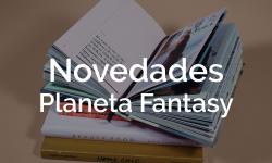 Novedades Planeta Fantasy