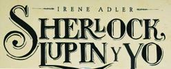 Sherlock, Lupin y yo