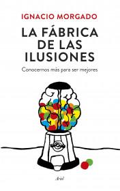 196398_portada_la-fabrica-de-las-ilusiones_ignacio-morgado-bernal_201504090957.jpg
