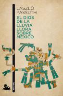 portada_el-dios-de-la-lluvia-llora-sobre-mexico_judith-xantus_201502191802.jpg