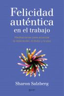 portada_la-felicidad-autentica-en-el-trabajo_traductores-varios_201502262039.jpg