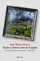 portada_sueno-y-destruccion-de-espana_jose-maria-marco_201502241333.jpg