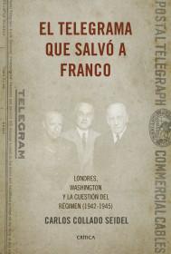 portada_el-telegrama-que-salvo-a-franco_carlos-collado-seidel_201512291727.jpg