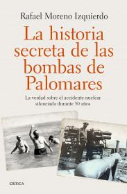 portada_la-historia-secreta-de-las-bombas-de-palomares_rafael-moreno-izquierdo_201510312341.jpg