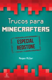 portada_minecraft-trucos-para-minecrafters-especial-redstone_megan-miller_201511131244.jpg
