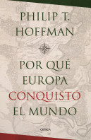 portada_por-que-europa-conquisto-el-mundo_philip-t-hoffman_201511010025.jpg