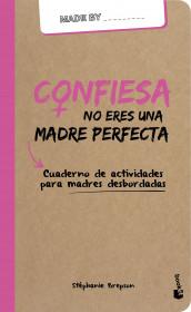 Confiesa: no eres una madre perfecta