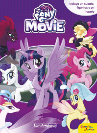 My Little Pony. The Movie. Libroaventuras