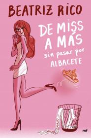 De miss a más sin pasar por Albacete