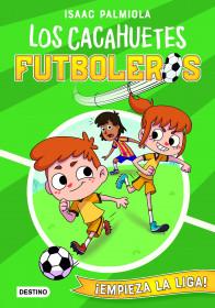 Los Cacahuetes futboleros 1. ¡Empieza la liga!