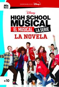 High School Musical. El musical. La serie. La novela