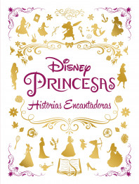 Princesas. Historias encantadoras