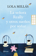 La señora Really y otros sueños por soñar