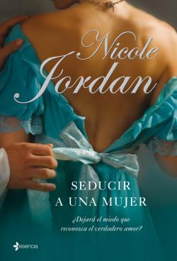 lucha Superar Aterrador  Seducir a una mujer - Nicole Jordan   Planeta de Libros