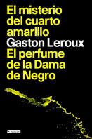 portada_el-misterio-del-cuarto-amarillo-el-perfume-de-la-dama-de-negro_gaston-leroux_201505261045.jpg
