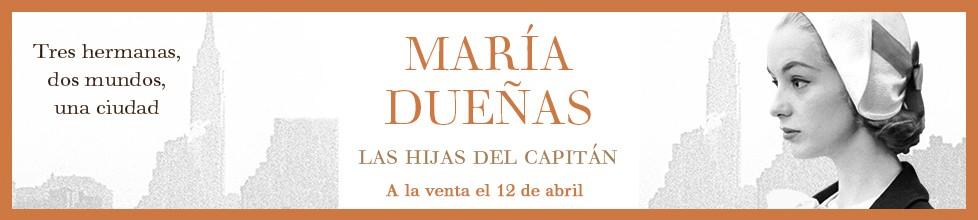 ¡Vuelve María Dueñas!